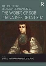 Routledge Research Companion to the Works of Sor Juana Ines de la Cruz