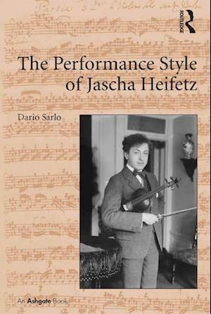 The Performance Style of Jascha Heifetz