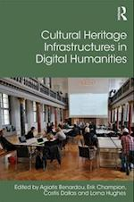 Cultural Heritage Infrastructures in Digital Humanities (Digital Research in the Arts and Humanities)