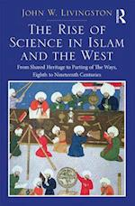 The Rise of Science in Islam and the West