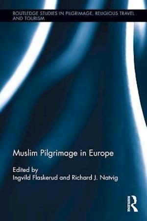 Bog, hardback Muslim Pilgrimage in Europe af Ingvild Flaskerud