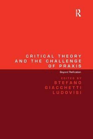 Critical Theory and the Challenge of Praxis