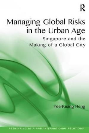 Managing Global Risks in the Urban Age