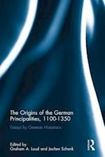 The Origins of the German Principalities 1100-1350