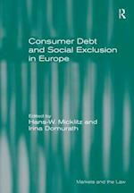 Consumer Debt and Social Exclusion in Europe (Markets And The Law)