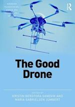 The Good Drone (Emerging Technologies Ethics and International Affairs)