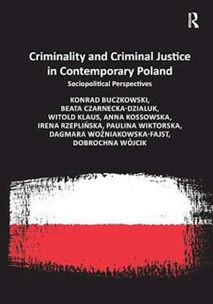 Criminality and Criminal Justice in Contemporary Poland