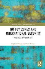 No Fly Zones and International Security (Military Strategy and Operational Art)