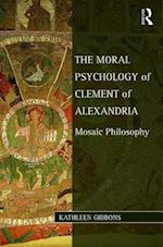 The Moral Psychology of Clement of Alexandria af Kathleen Gibbons