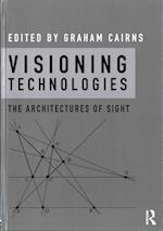 Visioning Technologies: The Architectures of Sight