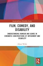 Film, Comedy, and Disability (Interdisciplinary Disability Studies)