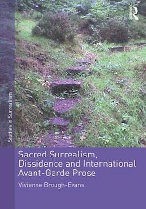Sacred Surrealism, Dissidence and International Avant-Garde Prose