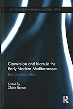 Conversion and Islam in the Early Modern Mediterranean af Claire Norton