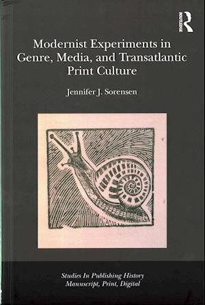 Modernist Experiments in Genre, Media, and Transatlantic Print Culture