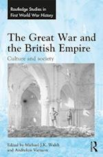 The Great War and the British Empire (Routledge Studies in First World War History)