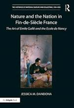 Nature and the Nation in Fin de Siecle France (The Histories of Material Culture and Collecting, 1700-1950)