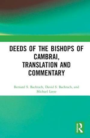 Bog, hardback Deeds of the Bishops of Cambrai, Translation and Commentary af Bernard S Bachrach