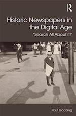 Historic Newspapers in the Digital Age (Digital Research in the Arts and Humanities)