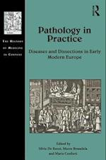 Pathology in Practice (The History of Medicine in Context)