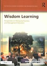Wisdom Learning (The Practical Wisdom in Leadership and Organization Series)