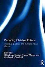 Producing Christian Culture