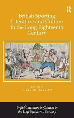 Bog, hardback British Sporting Literature and Culture in the Long Eighteenth Century af Sharon Harrow