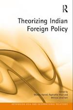 Theorizing Indian Foreign Policy (Rethinking Asia and International Relations)