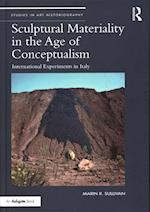Sculptural Materiality in the Age of Conceptualism (Studies in Art Historiography)