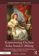 Representing Duchess Anna Amalia's Bildung (Routledge Research in Gender and Art)