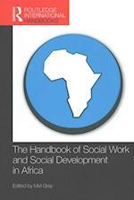 The Handbook of Social Work and Social Development in Africa (Routledge International Handbooks)
