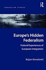 Europe's Hidden Federalism (Federalism Studies)