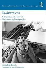 Brainwaves: A Cultural History of Electroencephalography (Science, Technology and Culture, 1700-1945)