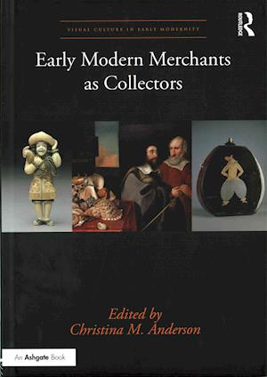 Early Modern Merchants as Collectors