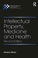 Intellectual Property, Medicine and Health (Intellectual Property, Theory, Culture)