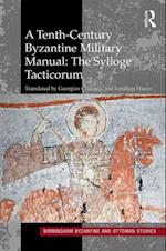 A Tenth-Century Byzantine Military Manual: The Sylloge Tacticorum (Birmingham Byzantine and Ottoman Studies, nr. 22)