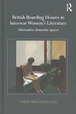 British Boarding Houses in Interwar Women's Literature af Terri Mullholland