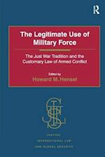 The Legitimate Use of Military Force (Justice, International Law and Global Security)