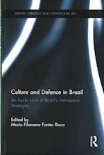 Culture and Defence in Brazil (Military Strategy and Operational Art)