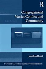 Congregational Music, Conflict, and Community (Congregational Music Studies Series)