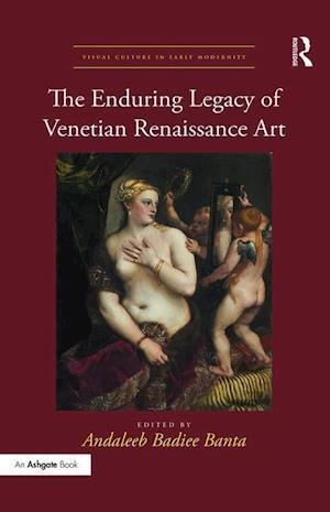 The Enduring Legacy of Venetian Renaissance Art