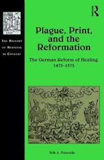 Plague, Print, and the Reformation (The History of Medicine in Context)