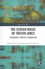 The Screen Music of Trevor Jones (Ashgate Screen Music Series)