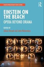 Einstein on the Beach: Opera beyond Drama (Ashgate Interdisciplinary Studies in Opera)