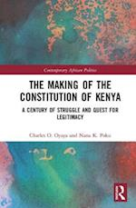 The Making of the Constitution of Kenya (Contemporary African Politics)