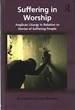 Suffering in Worship (Liturgy, Worship & Society Series)
