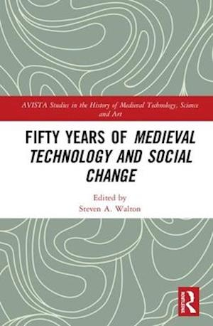 Fifty Years of Medieval Technology and Social Change