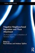 Negative Neighbourhood Reputation and Place Attachment (Global Urban Studies)