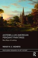 Antebellum American Pendant Paintings (Routledge Research in Art History)