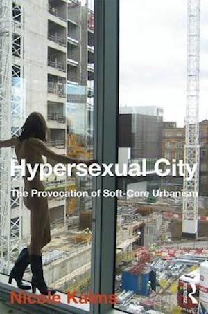 Bog, hardback Hypersexual City af Nicole Kalms