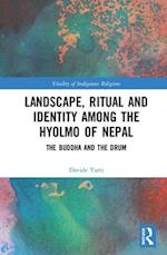 Landscape, Ritual and Identity among the Hyolmo of Nepal (Vitality of Indigenous Religions)